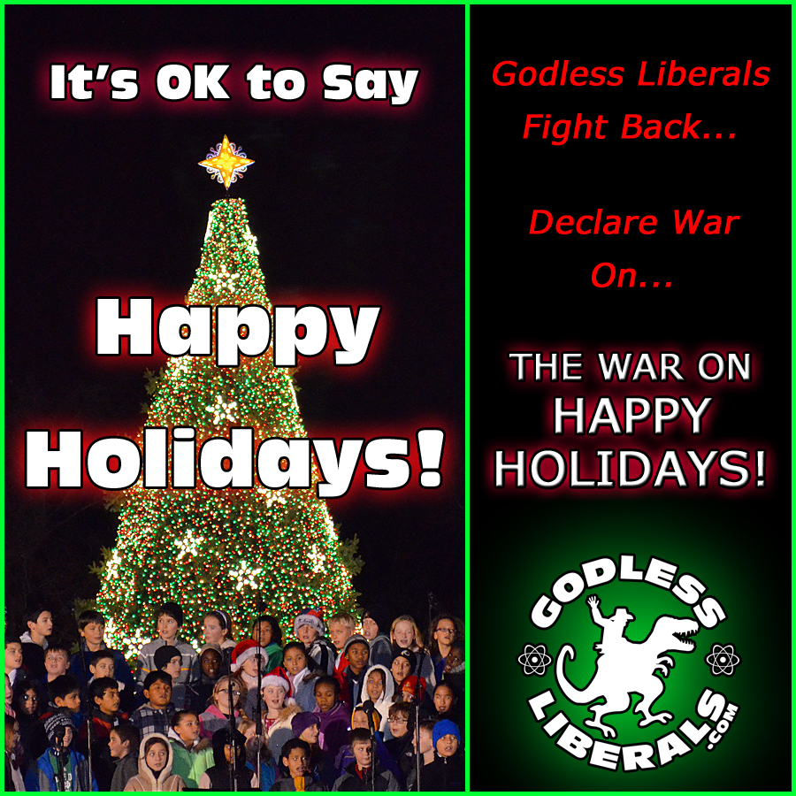 Godless Liberals Declare War on The War on Happy Holidays ...